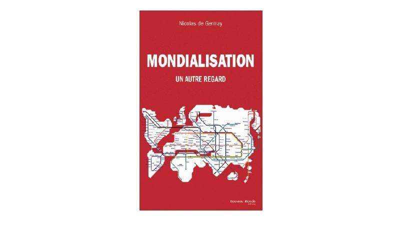 Mondialisation, un autre regard : Nicolas de Germay