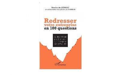 Redresser votre entreprise en 100 questions – Nicolas de Germay